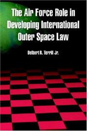Cover of: The Air Force Role In Developing International Outer Space Law