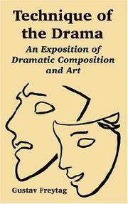 Cover of: Technique of the drama: an exposition of dramatic composition and art.