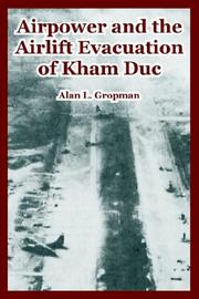 Cover of: Airpower and the airlift evacuation of Kham Duc