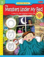 Cover of: Watch Me Draw The Monsters Under My Bed A Stepbystep Drawing Story Book