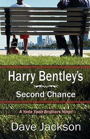 Cover of: Harry Bentleys Second Chance A Yada Yada Brothers Novel