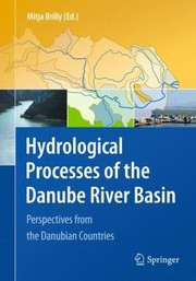 Cover of: Hydrological Processes Of The Danube River Basin Perspectives From 10 Danubian Countries