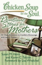Cover of: Devotional Stories For Mothers 101 Daily Devotions To Comfort Encourage And Inspire Mothers