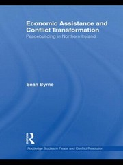 Cover of: Economic Assistance And Conflict Transformation Peacebuilding In Northern Ireland