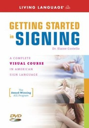 Cover of: Getting Started In Signing A Complete Visual Course In American Sign Language