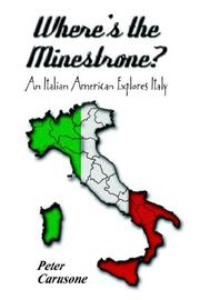 Cover of: Where's the Minestrone? An Italian American Explores Italy