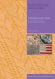 Cover of: Textiles And Text Reestablishing The Links Between Archival And Objectbased Research Postprints