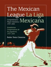 Cover of: The Mexican League Comprehensive Player Statistics 19372001 La Liga Mexicana Estadisticas Comprensivas De Los Jugadores 19372001