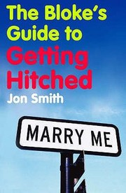Cover of: The Blokes Guide To Getting Hitched