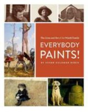 Cover of: Everybody Paints The Lives And Art Of The Wyeth Family