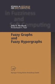 Cover of: Fuzzy Graphs And Fuzzy Hypergraphs