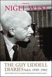 Cover of: The Guy Liddell Diaries Mi5s Director Of Counterespionage In World War Ii