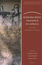 Cover of: Researching Violence In Africa Ethical And Methodological Challenges