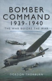 Cover of: Bomber Command 19391940 The War Before The War