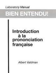 Cover of: Laboratory Manual Bien Entendu Introduction La Prononciation Franaise