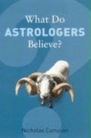 Cover of: What Do Astrologers Believe