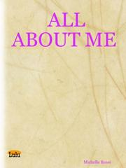 Cover of: ALL ABOUT ME