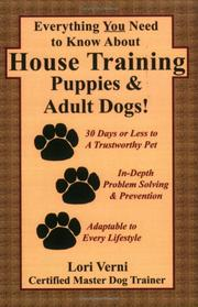 Cover of: Everything You Need to Know About House Training Puppies & Adult Dogs
