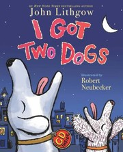 Cover of: I Got Two Dogs