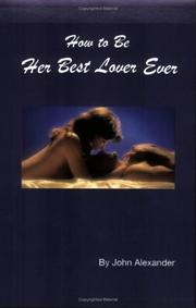Cover of: How to Be Her Best Lover Ever