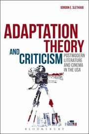 Cover of: Adaptation Theory And Criticism Postmodern Literature And Cinema In The Usa