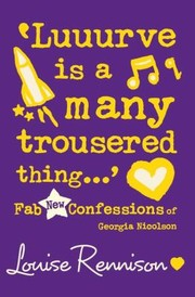 Cover of: Luuurve Is A Many Trousered Thing Fab New Confessions Of Georgia Nicolson