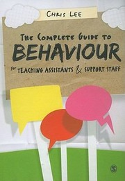 Cover of: The Complete Guide To Behaviour For Teaching Assistants And Support Staff