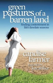 Cover of: Green Pastures Of A Barren Land Finding Contentment In Lifes Desolate Seasons
