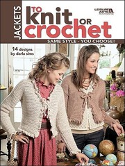 Cover of: Jackets to Knit or Crochet Leisure Arts 4088