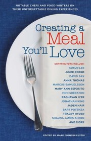 Cover of: Creating A Meal Youll Love Notable Food Writers On Their Unforgettable Dining Experiences |