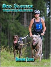 Cover of: Dog Scooter - The Sport for Dogs Who Love to Run