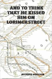 Cover of: And to Think That He Kissed Him on Lorimer Street