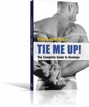 Cover of: Tie Me Up The Complete Guide To Bondage
