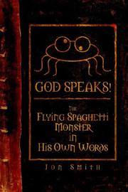 Cover of: God Speaks! the Flying Spaghetti Monster in His Own Words