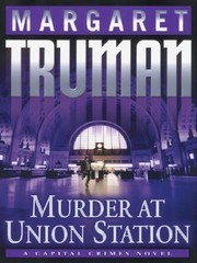 Cover of: Murder At Union Station A Capital Crimes Novel