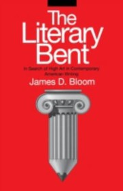 Cover of: The Literary Bent In Search Of High Art In Contemporary American Writing