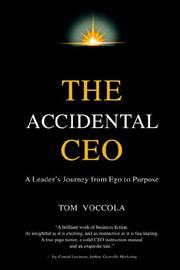 Cover of: The Accidental CEO - A Leader's Journey from Ego to Purpose