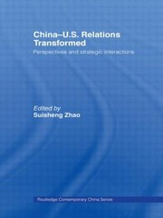 Cover of: Chinaus Relations Transformed Perspectives And Strategic Interactions
