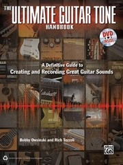 Cover of: The Ultimate Guitar Tone Handbook A Definitive Guide To Creating And Recording Great Guitar Sounds