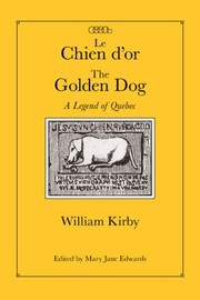 Cover of: Le Chien Dor The Golden Dog A Legend Of Quebec