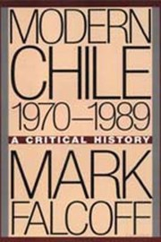 Cover of: Modern Chile 19701989 A Critical History
