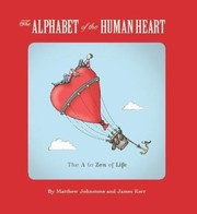 Cover of: The Alphabet Of The Human Heart The A To Zen Of Life