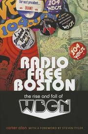 Cover of: Radio Free Boston The Rise And Fall Of Wbcn
