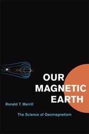 Cover of: Our Magnetic Earth The Science Of Geomagnetism |
