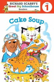 Cover of: Cake Soup Richard Scarrys Readers Level 1
