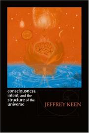 Cover of: Consciousness, Intent, and the Structure of the Universe