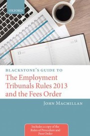 Cover of: Blackstones Guide To The Employment Tribunals Rules 2013 And The Fees Order