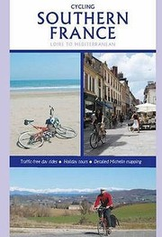 Cover of: The Ultimate Southern France Cycling Guide Loire To Mediterranean