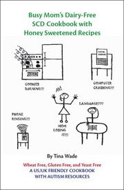 Cover of: Busy Mom's Dairy-Free SCD Cookbook with Honey Sweetened Recipes