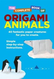 Cover of: The Complete Book Of Origami Animals